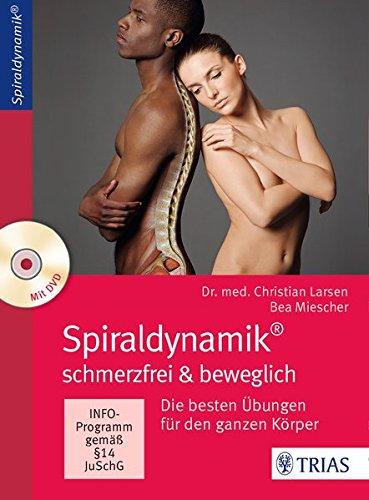 Preisvergleich Produktbild Spiraldynamik - schmerzfrei und beweglich: Die besten Übungen für den ganzen Körper