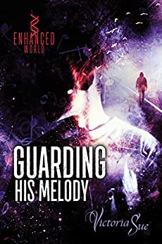Guarding His Melody (Enhanced World) by [Sue, Victoria]