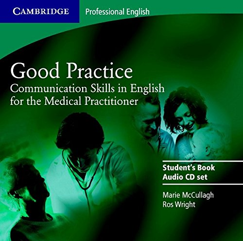 Good Practice 2 Audio CD Set: Communication Skills in English for the Medical Practitioner (Cambridge Exams Publishing)