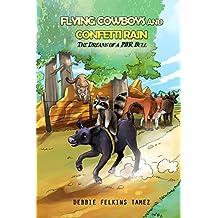 Flying Cowboys and Confetti Rain: The Dreams of a PBR Bull (English Edition)