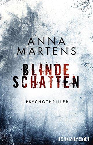 Blinde Schatten: Psychothriller von [Martens, Anna]