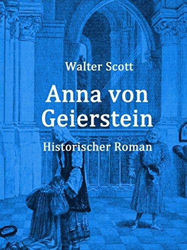 Anna von Geierstein: Ein historischer Roman aus der Zeit der schweizerischen Bauernkriege