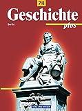 Geschichte plus - Berlin: 7./8. Schuljahr - Schülerbuch