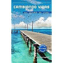 Cambiando vidas me cambió la vida (Spanish Edition)