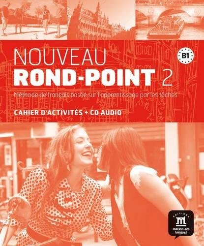 Nouveau rond-point. B1. Con e-book. Con espansione online. Con CD. Per le Scuole superiori: Nouveau Rond-Point 2 - Cahier d'exercices + CD (Fle- Texto Frances)