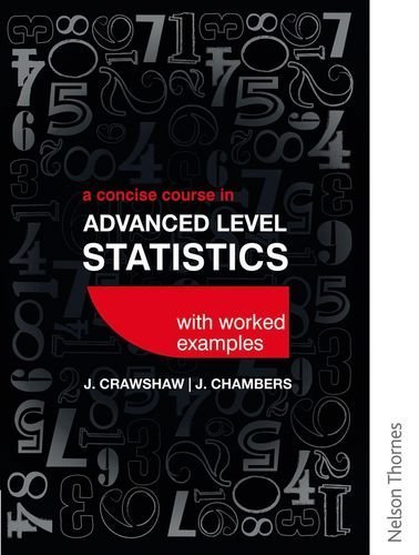 A Concise Course in Advanced Level Statistics with worked examples by Crawshaw, D J., Chambers, Joan Sybil (2013) Paperback