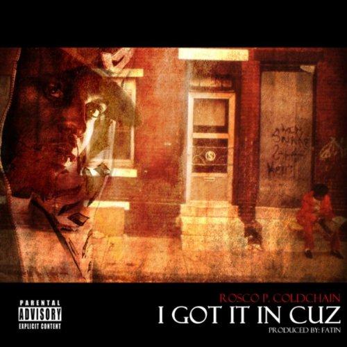 Rosco Single (I Got It In Cuz - Single [Explicit])