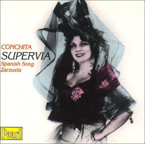 Conchita Supervia, Soprano/Mezzo-Soprano - Mélodies Espagnoles Et Zarzuelas