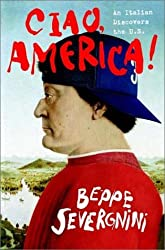 Ciao, America!: An Italian Discovers the U.S. by Beppe Severgnini (2002-05-14)