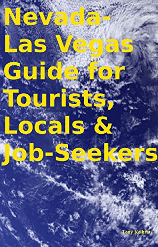 Nevada-Las Vegas Guide for Tourists, Locals & Job-Seekers (English Edition)