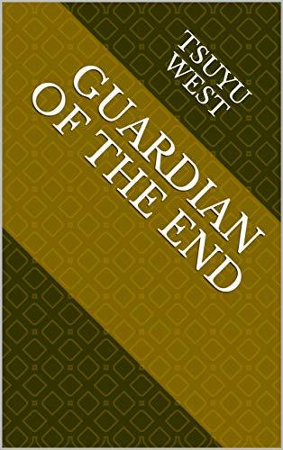 Guardian Of The End (Finnish Edition) por Tsuyu West