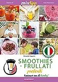 MIXtipp:  SMOOTHIES-FRULLATI preferite (italiano): Cucinare con il Bimby TM5 und TM31 (Kochen mit dem Thermomix)