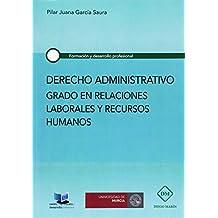 DERECHO ADMINISTRATIVO: GRADO EN RELACIONES LABORALES Y RECURSOS HUMANOS (FORMACION Y DESARROLLO PROFESIONAL)