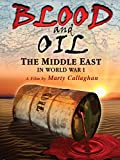 Blood and Oil - The Middle East in World War I [OV]