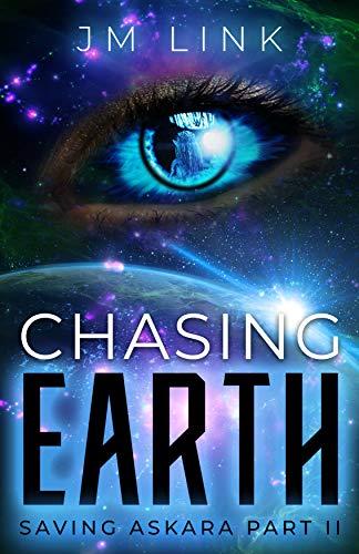 Chasing Earth: Saving Askara Part II (Tori & Aderus Book 2) (English Edition)