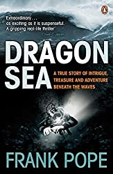 Dragon Sea: A Historical Mystery. Buried Treasure. An Adventure Beneath the Waves by Frank Pope (2008-06-05)