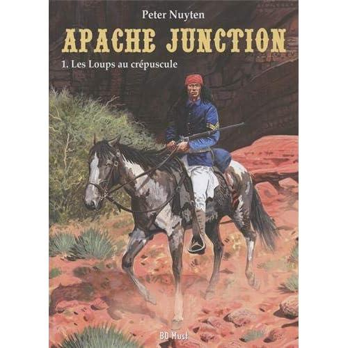 Apache Junction, Tome 1 : Les loups au crépuscule