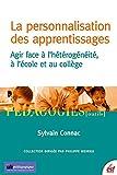 La personnalisation des apprentissages - Agir face à l'hétérogénéité, à l'école et au collège (Pédagogies/Outils) - Format Kindle - 9782710133506 - 14,99 €