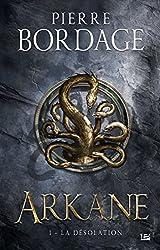 Arkane, T1 : La Désolation