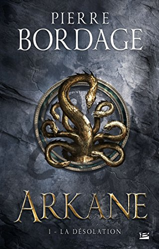 Arkane (1) : La désolation ; Arkane.1