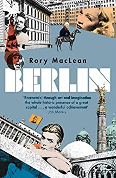 Berlin: Imagine a City (English Edition) von [MacLean, Rory]