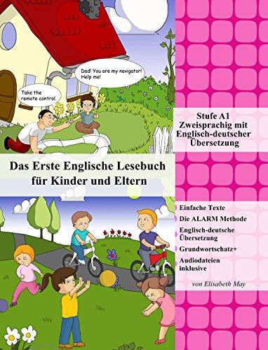 Das Erste Englische Lesebuch für Kinder und Eltern: Stufe A1 Zweisprachig mit Englisch-deutscher Übersetzung (Gestufte Englische Lesebücher 11)