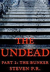 The Undead - Part 2: The Bunker (English Edition)