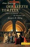 Der letzte Templer: Leben und Sterben des Grossmeisters Jacques de Molay - Alain Demurger