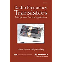Radio Frequency Transistors: Principles and practical applications