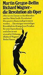 Richard Wagner, Die Revolution als Oper