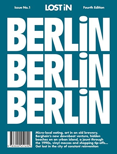 LOST iN Berlin: A modern city guide that presents and curates each city from a local's perspective. (Lost in City Guides, Band 1): A City Guide