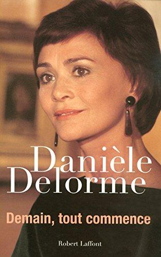Demain, tout commence ! par Danièle DELORME