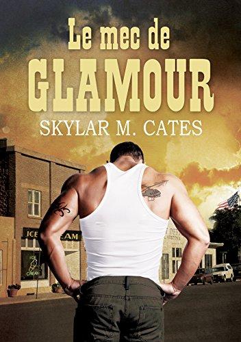 Le mec de Glamour (Les mecs t. 1) par Skylar M. Cates