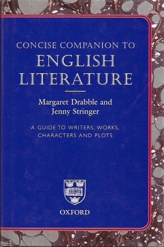 Concise Companion to English Literature: A Guide to Writers, Works, Characters and Plots