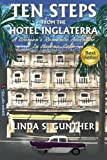 Ten Steps From The Hotel Inglaterra: A Woman's Romantic Adventure In Havana, Cuba