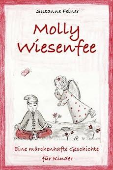 Molly Wiesenfee. Eine märchenhafte Geschichte für Kinder