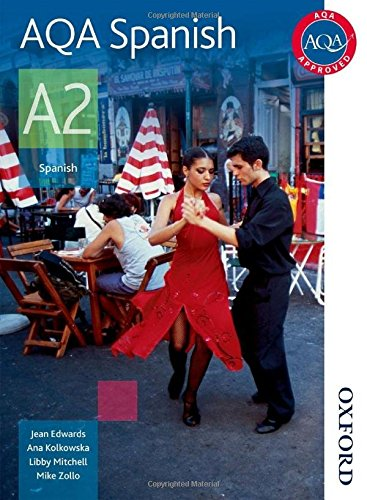 AQA A2 Spanish Student Book: Student's Book (Aqa for A2) por Jean Edwards