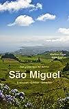 São Miguel: Entdecken - Erleben - Genießen