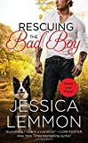 Rescuing The Bad Boy (Second Chance) by Jessica Lemmon (28-May-2015) Mass Market Paperback