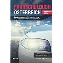 Fahrschulbuch Österreich: Dein Wegbegleiter zur Führerscheinprüfung und durch ein smartes Dasein als Kraftfahrer