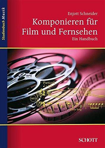Komponieren für Film und Fernsehen: Ein Handbuch (Studienbuch Musik)