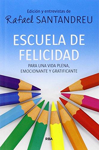 Escuela de felicidad (OTROS NO FICCIÓN) por RAFAEL SANTANDREU