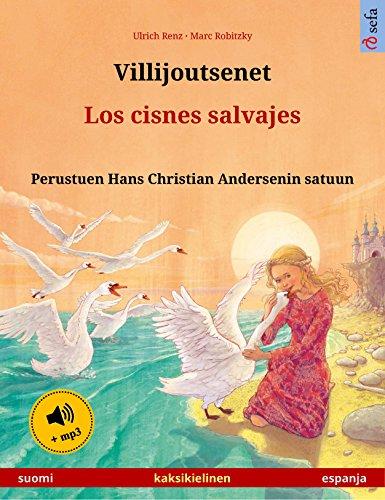 Villijoutsenet – Los cisnes salvajes (suomi – espanja).  Kaksikielinen lastenkirja perustuen Hans Christian Andersenin satuun, 4-6-vuotiaasta eteenpäin, ... (Sefa kuvakirjoja kahdella kielellä) por Ulrich Renz