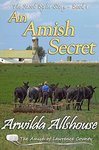 An Amish Secret An Amish Inspirational Novella The Amish Of Lawrence County Pa The Jacob Byler Story Book 1