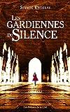 Les gardiennes du silence / Sophie Endelys   Endelys, Sophie - Auteur du texte