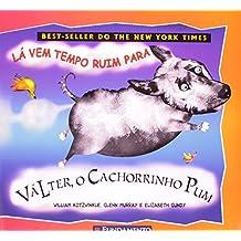 Valter, O Cachorrinho Pum. La Vem Tempo Ruim Para Valter (Em Portuguese do Brasil)