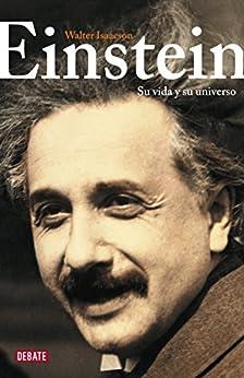 Einstein: Su Vida Y Su Universo por Walter Isaacson epub