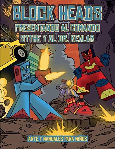 Arte y manuales para niños (Presentando al Comando Sythe y al Dr. Kevlar): Este libro de manualidades recortables de Block Heads para niños incluye 7 ... seleccionados y 1 aerodeslizador