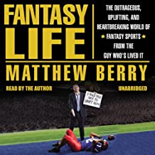 Fantasy Life: The Outrageous, Uplifting, And Heartbreaking World of Fantasy Sports from the Guy Who's Lived It,  Library Edition