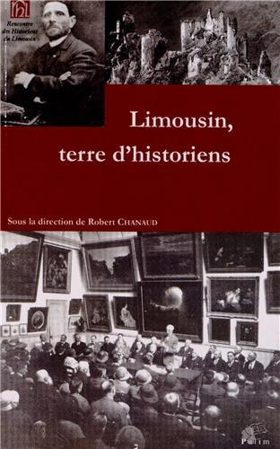 Limousin, Terre d'Historiens par Robert Chanaud, Collectif